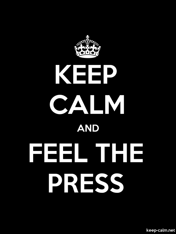 KEEP CALM AND FEEL THE PRESS - white/black - Default (600x800)