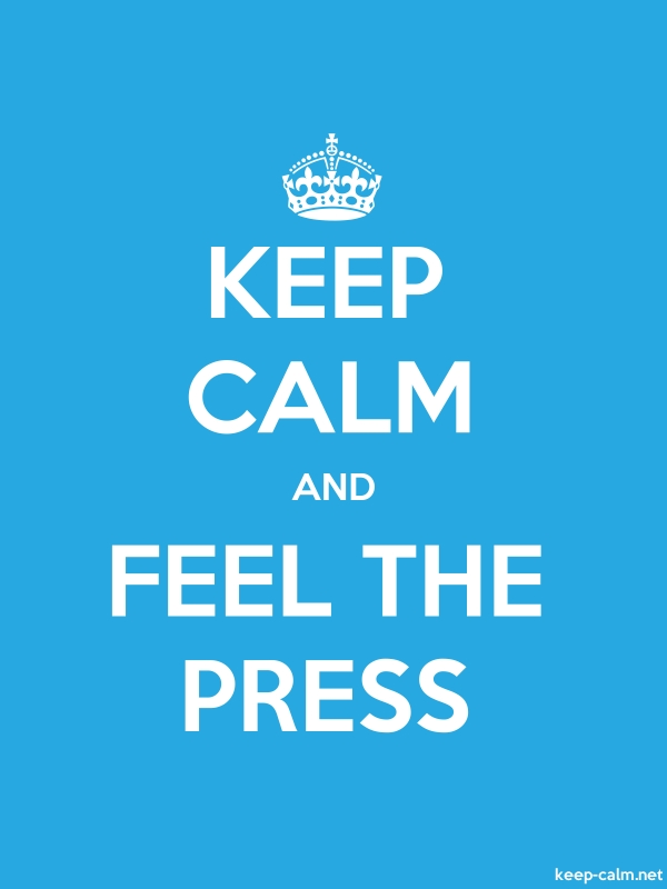 KEEP CALM AND FEEL THE PRESS - white/blue - Default (600x800)