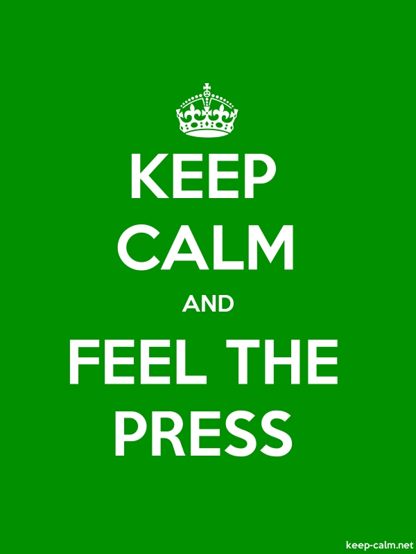 KEEP CALM AND FEEL THE PRESS - white/green - Default (600x800)
