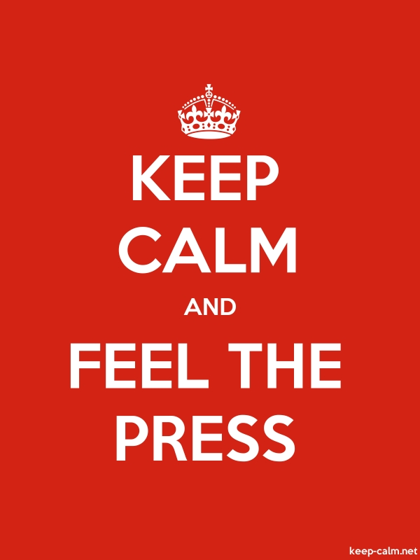 KEEP CALM AND FEEL THE PRESS - white/red - Default (600x800)