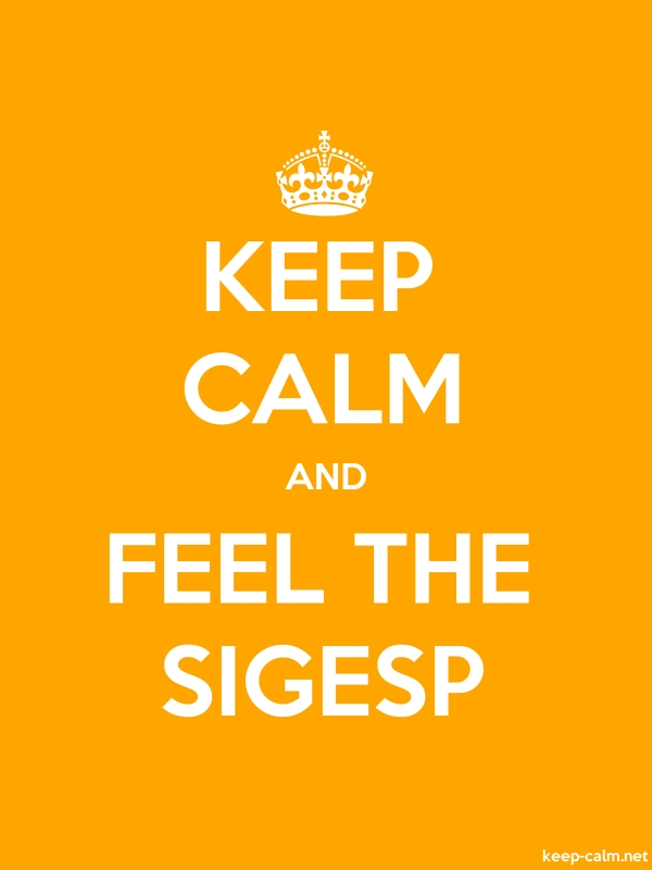 KEEP CALM AND FEEL THE SIGESP - white/orange - Default (600x800)