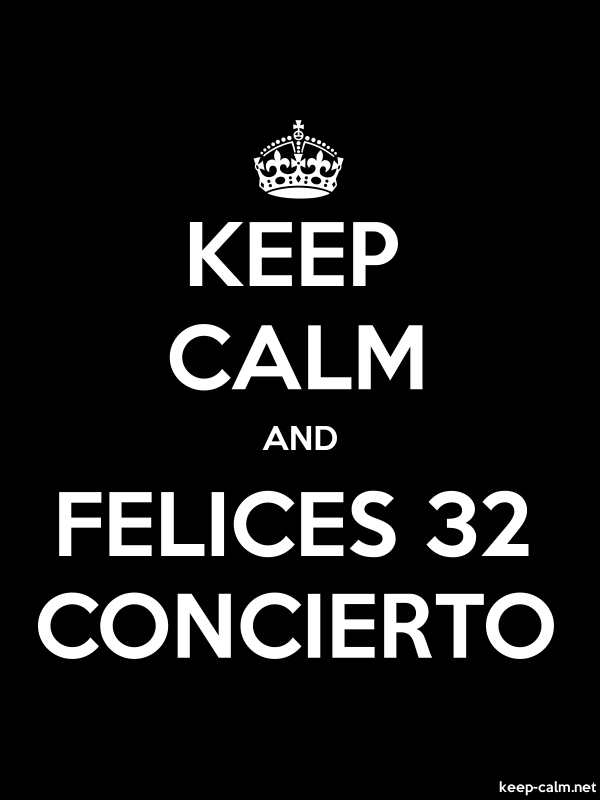 KEEP CALM AND FELICES 32 CONCIERTO - white/black - Default (600x800)