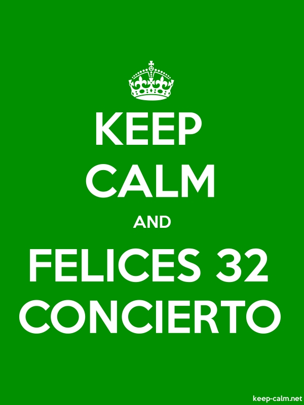 KEEP CALM AND FELICES 32 CONCIERTO - white/green - Default (600x800)