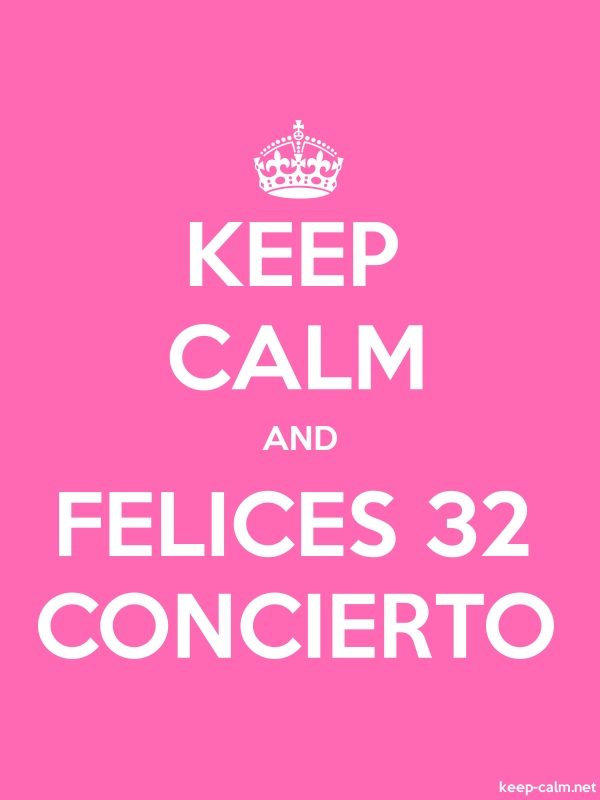 KEEP CALM AND FELICES 32 CONCIERTO - white/pink - Default (600x800)
