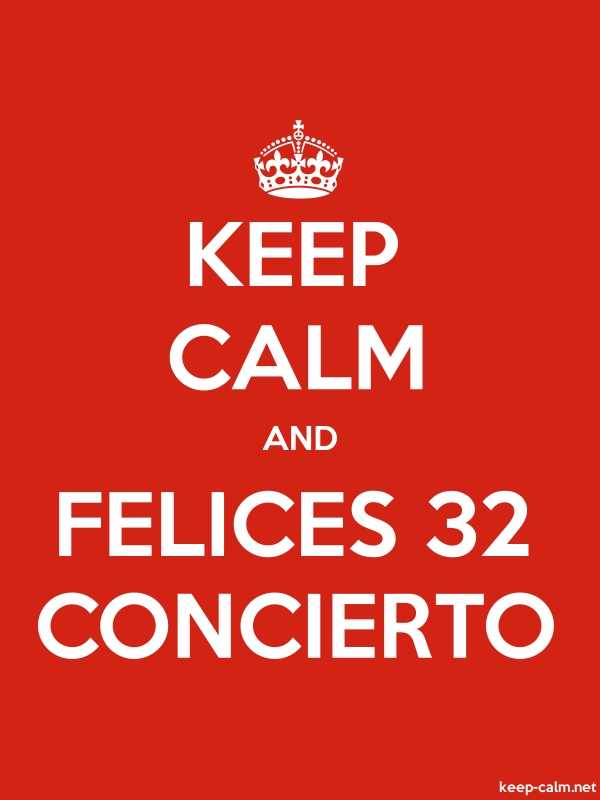 KEEP CALM AND FELICES 32 CONCIERTO - white/red - Default (600x800)