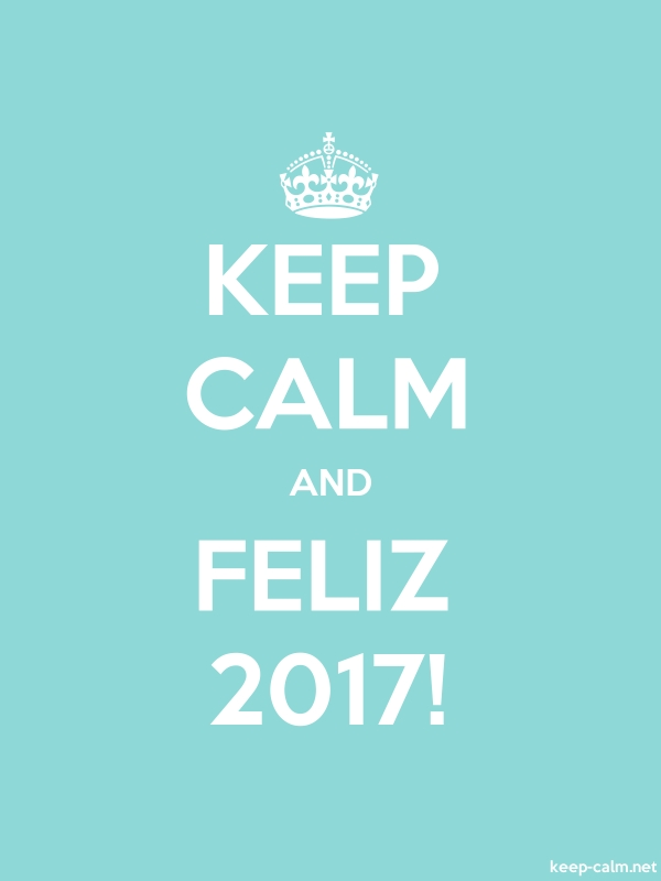 KEEP CALM AND FELIZ 2017! - white/lightblue - Default (600x800)