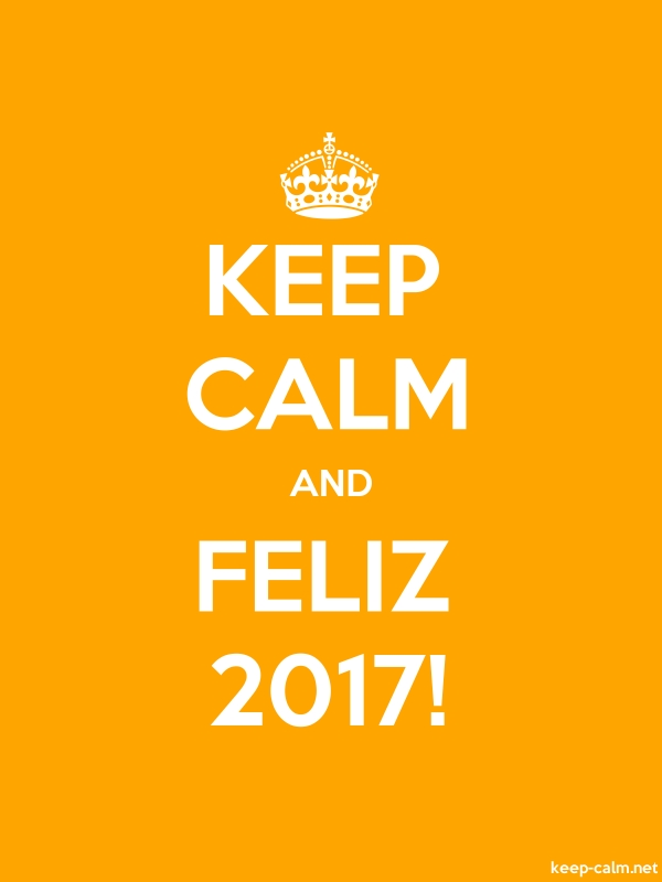 KEEP CALM AND FELIZ 2017! - white/orange - Default (600x800)