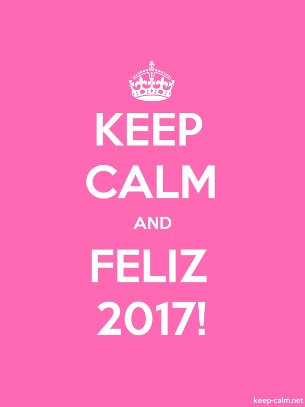 KEEP CALM AND FELIZ 2017! - white/pink - Default (600x800)