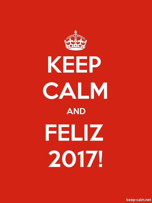 KEEP CALM AND FELIZ 2017! - white/red - Default (600x800)