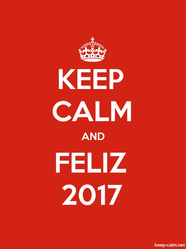 KEEP CALM AND FELIZ 2017 - white/red - Default (600x800)