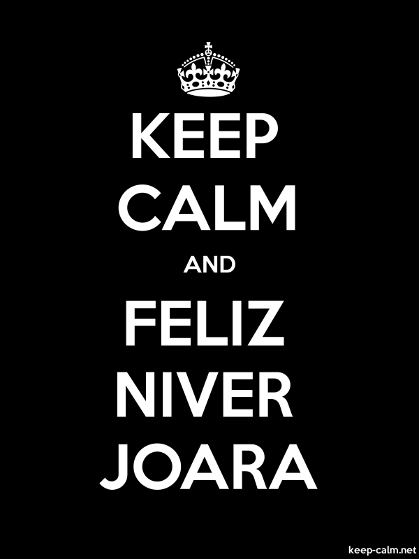 KEEP CALM AND FELIZ NIVER JOARA - white/black - Default (600x800)