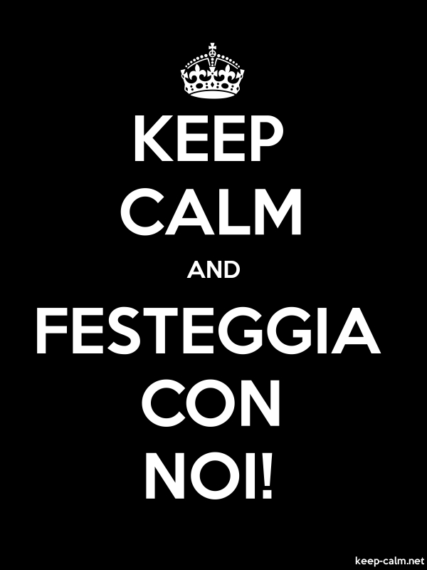 KEEP CALM AND FESTEGGIA CON NOI! - white/black - Default (600x800)