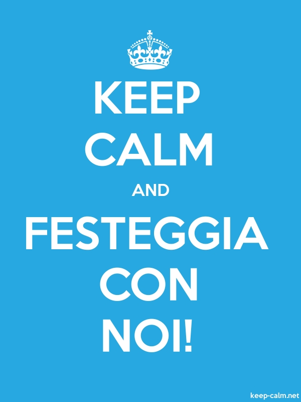 KEEP CALM AND FESTEGGIA CON NOI! - white/blue - Default (600x800)