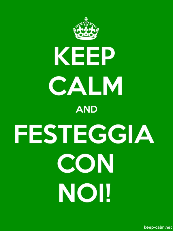 KEEP CALM AND FESTEGGIA CON NOI! - white/green - Default (600x800)