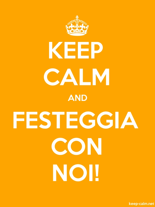 KEEP CALM AND FESTEGGIA CON NOI! - white/orange - Default (600x800)
