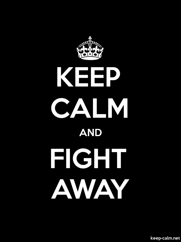 KEEP CALM AND FIGHT AWAY - white/black - Default (600x800)