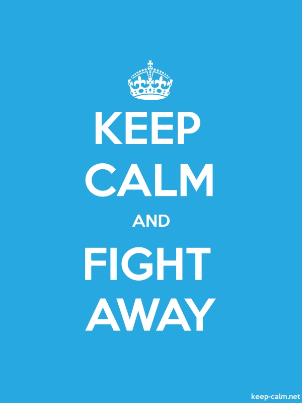 KEEP CALM AND FIGHT AWAY - white/blue - Default (600x800)