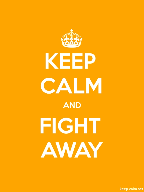 KEEP CALM AND FIGHT AWAY - white/orange - Default (600x800)