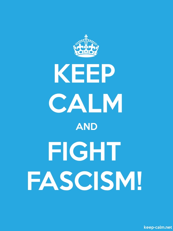 KEEP CALM AND FIGHT FASCISM! - white/blue - Default (600x800)