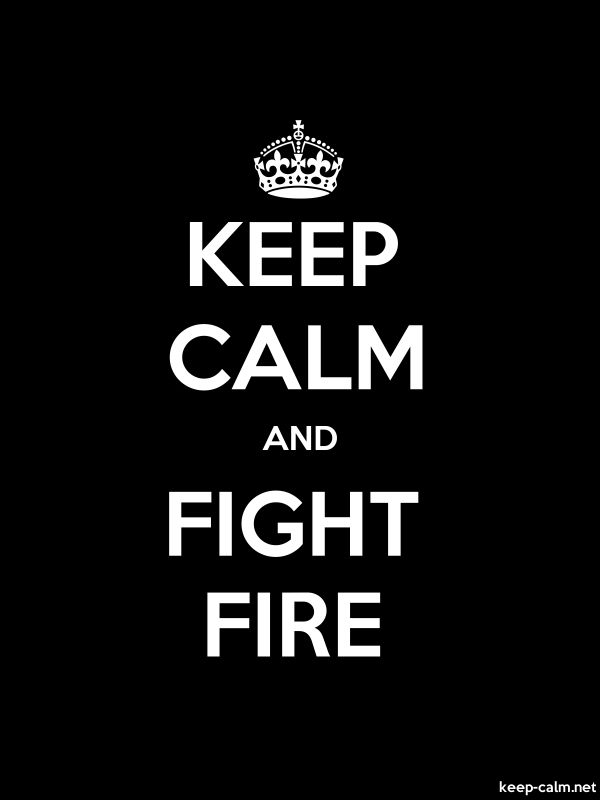 KEEP CALM AND FIGHT FIRE - white/black - Default (600x800)