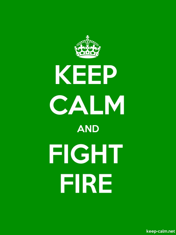 KEEP CALM AND FIGHT FIRE - white/green - Default (600x800)