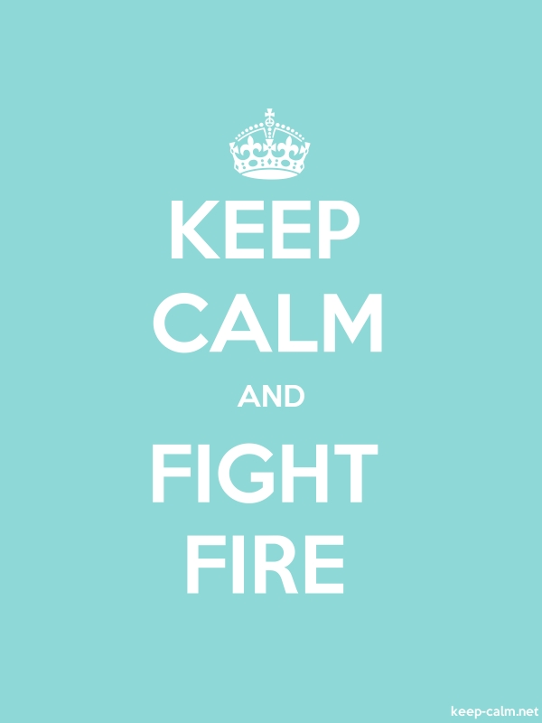 KEEP CALM AND FIGHT FIRE - white/lightblue - Default (600x800)