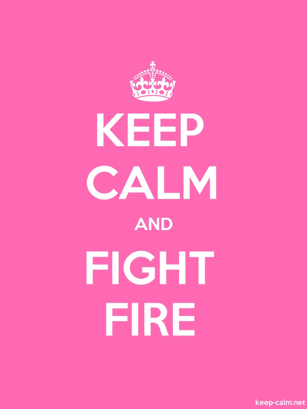 KEEP CALM AND FIGHT FIRE - white/pink - Default (600x800)