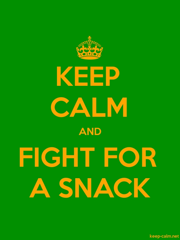 KEEP CALM AND FIGHT FOR A SNACK - orange/green - Default (600x800)