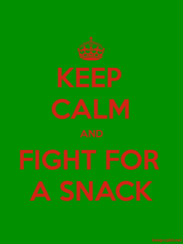 KEEP CALM AND FIGHT FOR A SNACK - red/green - Default (600x800)