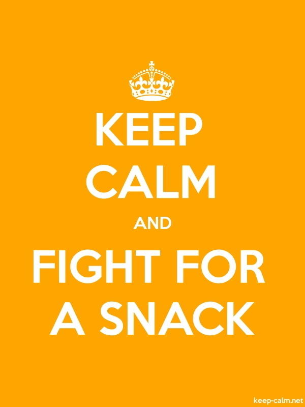 KEEP CALM AND FIGHT FOR A SNACK - white/orange - Default (600x800)