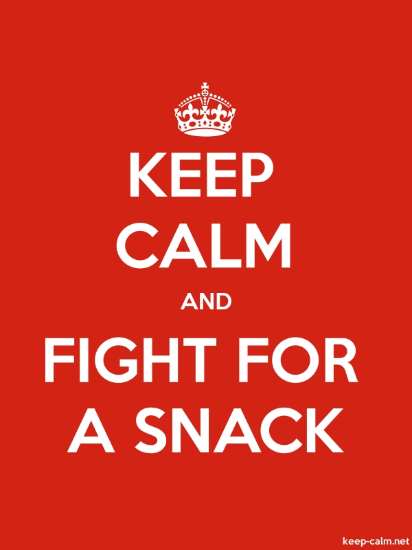 KEEP CALM AND FIGHT FOR A SNACK - white/red - Default (600x800)