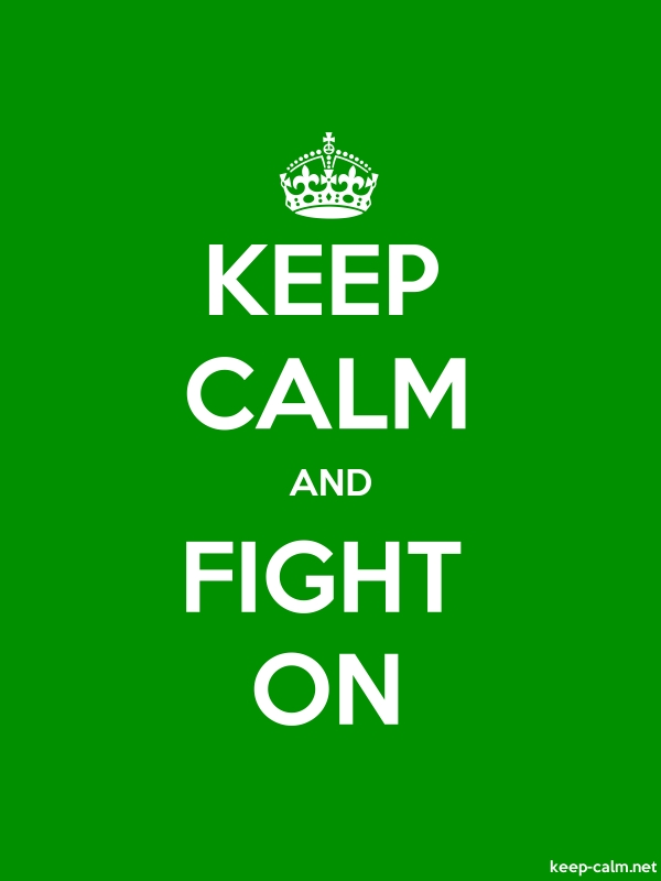 KEEP CALM AND FIGHT ON - white/green - Default (600x800)