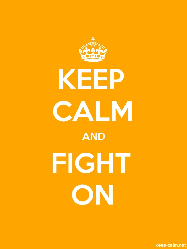 KEEP CALM AND FIGHT ON - white/orange - Default (600x800)