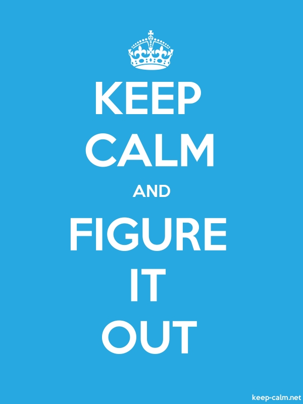 KEEP CALM AND FIGURE IT OUT - white/blue - Default (600x800)