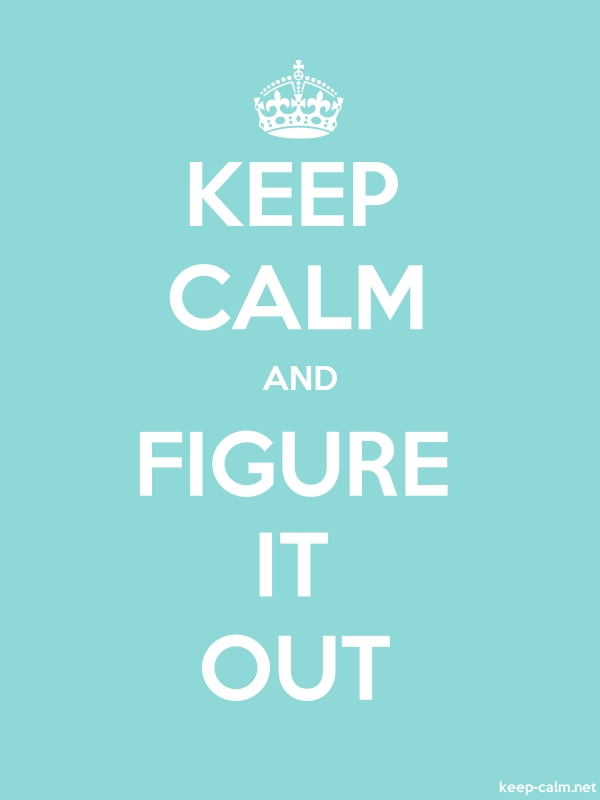 KEEP CALM AND FIGURE IT OUT - white/lightblue - Default (600x800)
