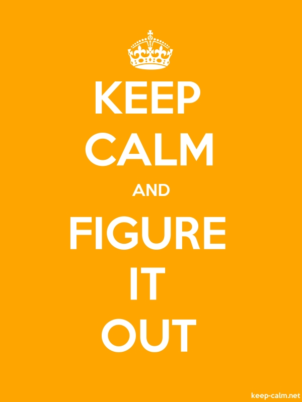 KEEP CALM AND FIGURE IT OUT - white/orange - Default (600x800)