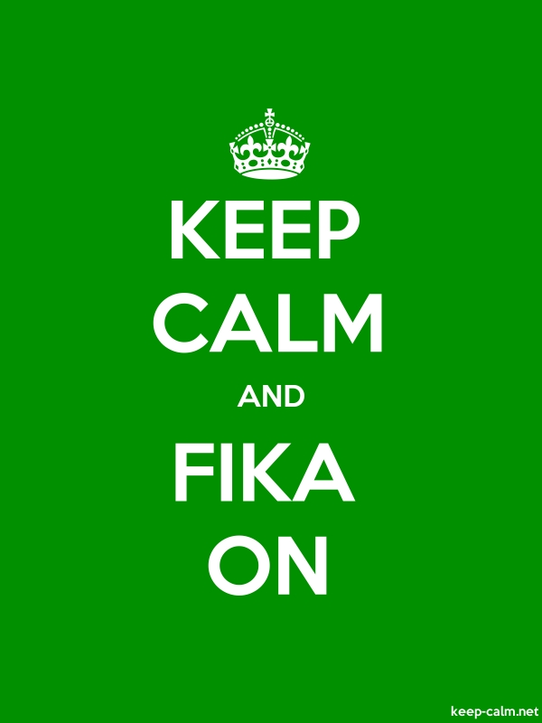 KEEP CALM AND FIKA ON - white/green - Default (600x800)