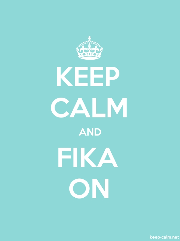 KEEP CALM AND FIKA ON - white/lightblue - Default (600x800)