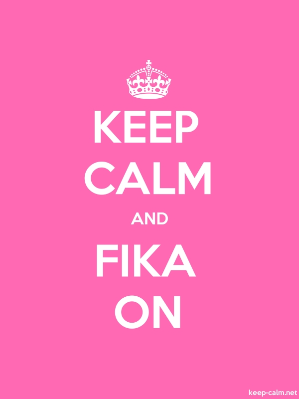 KEEP CALM AND FIKA ON - white/pink - Default (600x800)