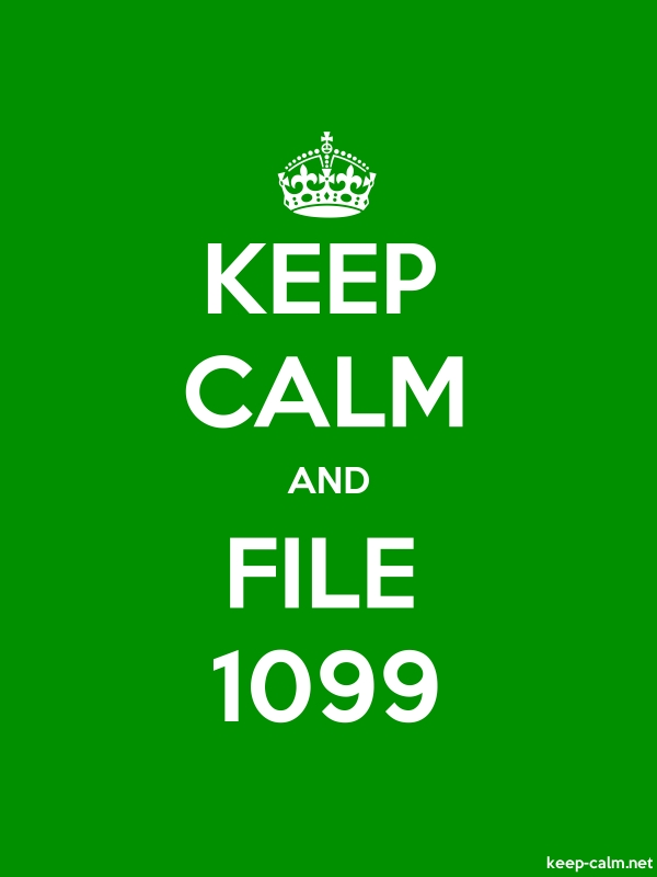 KEEP CALM AND FILE 1099 - white/green - Default (600x800)