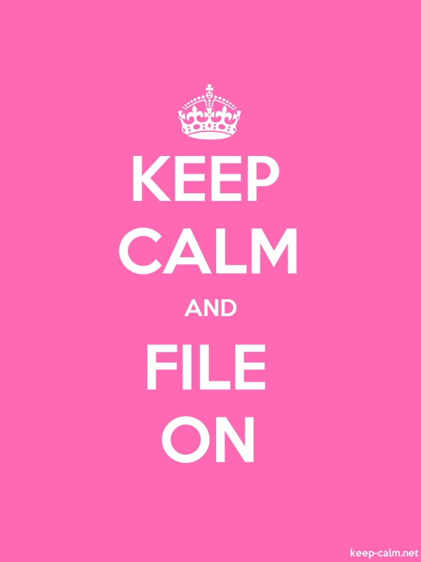 KEEP CALM AND FILE ON - white/pink - Default (600x800)