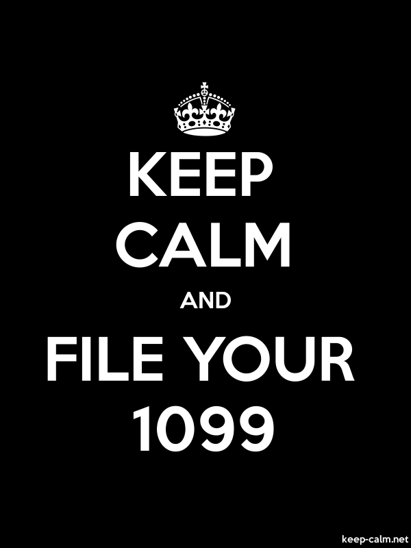 KEEP CALM AND FILE YOUR 1099 - white/black - Default (600x800)