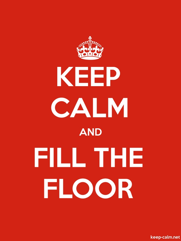KEEP CALM AND FILL THE FLOOR - white/red - Default (600x800)
