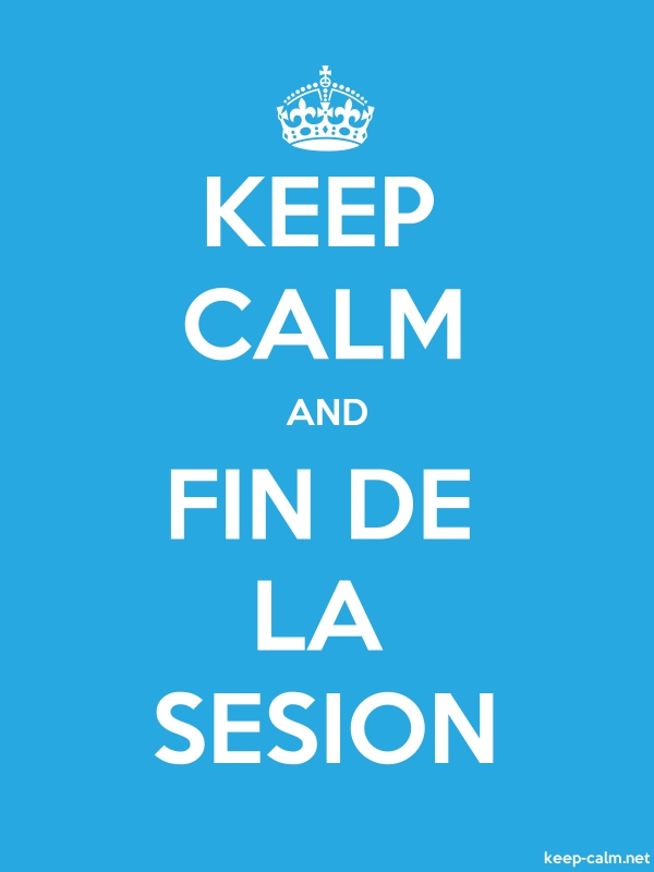 KEEP CALM AND FIN DE LA SESION - white/blue - Default (600x800)