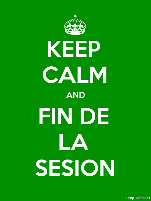 KEEP CALM AND FIN DE LA SESION - white/green - Default (600x800)