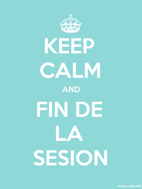 KEEP CALM AND FIN DE LA SESION - white/lightblue - Default (600x800)