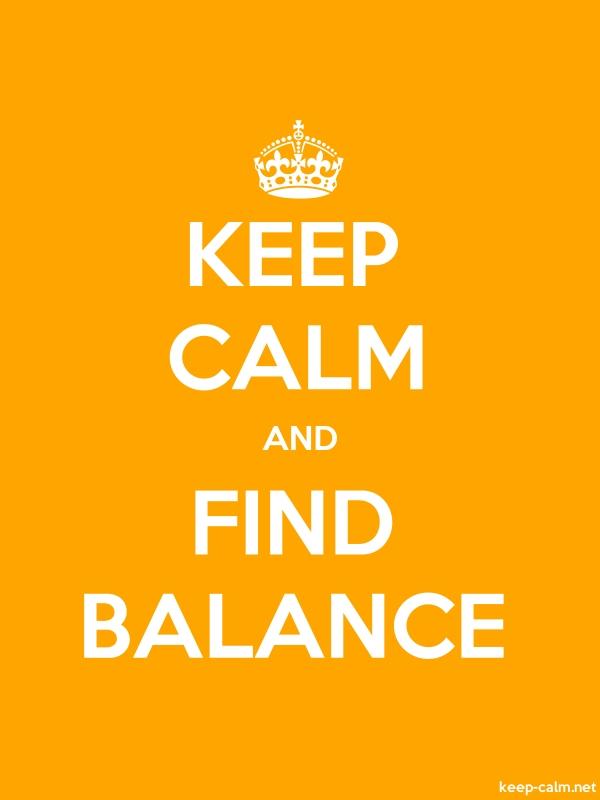 KEEP CALM AND FIND BALANCE - white/orange - Default (600x800)