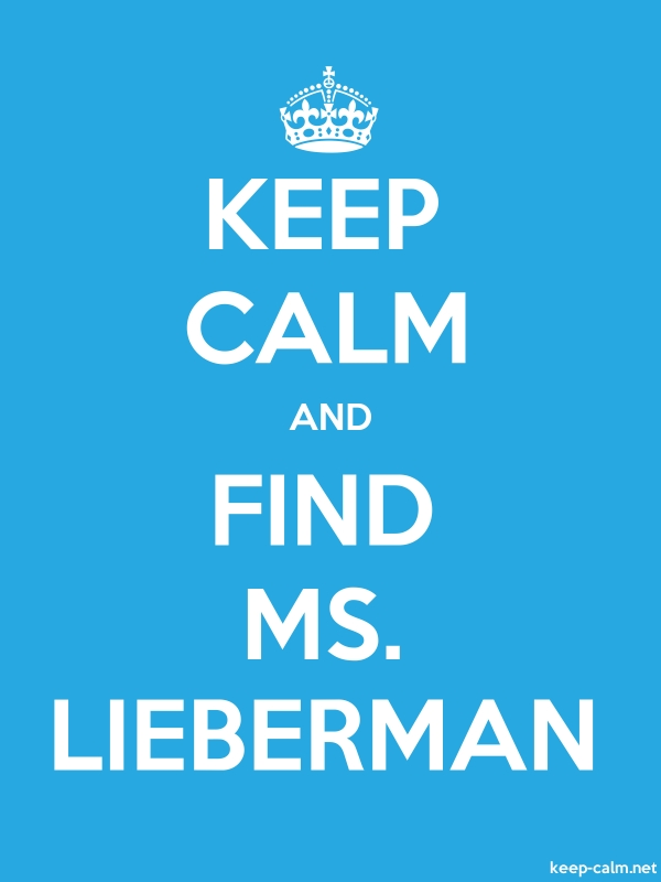 KEEP CALM AND FIND MS. LIEBERMAN - white/blue - Default (600x800)