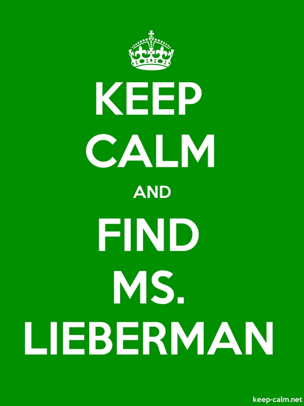 KEEP CALM AND FIND MS. LIEBERMAN - white/green - Default (600x800)