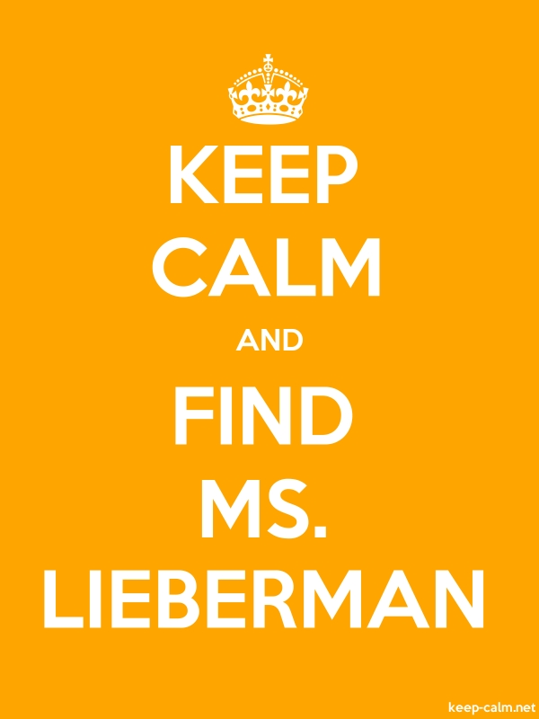 KEEP CALM AND FIND MS. LIEBERMAN - white/orange - Default (600x800)